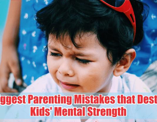 7 biggest parenting mistakes that destroy kids' mental strength