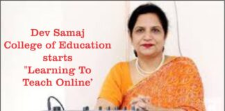 Dev Samaj College of Education starts Learning To Teach Online