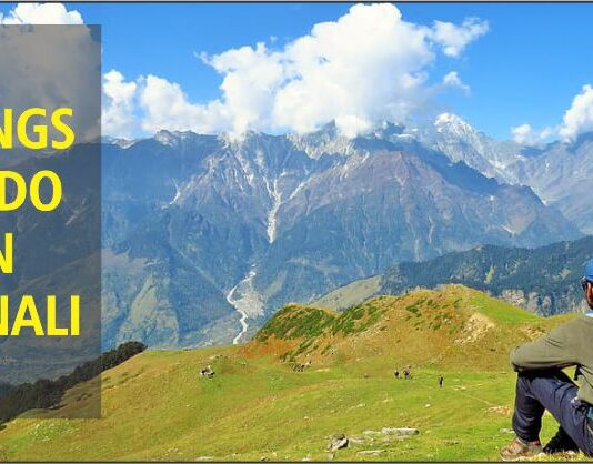 Things to do in Manali For An Adventurous Trip