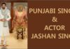 A Conversation With Famed Punjabi Singer & Actor Jashan Singh